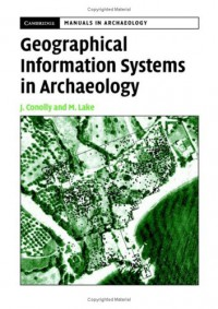 geographical-information-systems-in-archaeology-cambridge-manuals-in-archaeology