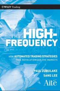 the-high-frequency-game-changer-how-automated-trading-strategies-have-revolutionized-the-markets-wiley-trading