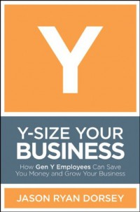 y-size-your-business-how-gen-y-employees-can-save-you-money-and-grow-your-business