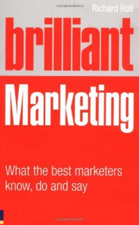 brilliant-marketing-what-the-best-marketers-know-do-and-say-brilliant-business