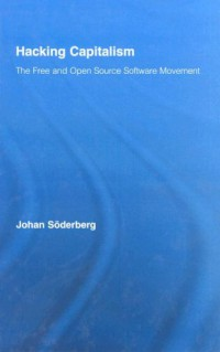 hacking-capitalism-the-free-and-open-source-software-movement-routledge-research-in-information-technology-and-society