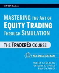 mastering-the-art-of-equity-trading-through-simulation-web-based-software-the-traderex-course-wiley-trading