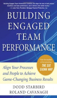building-engaged-team-performance-align-your-processes-and-people-to-achieve-game-changing-business-results