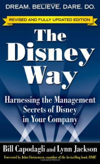 the-disney-way-revised-edition-harnessing-the-management-secrets-of-disney-in-your-company