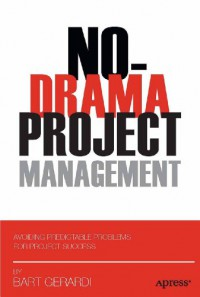 no-drama-project-management-avoiding-predictable-problems-for-project-success