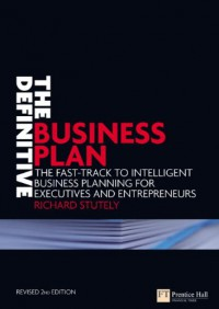 the-definitive-business-plan-the-fast-track-to-intelligent-business-planning-for-executives-and-entrepreneurs-2nd-edition