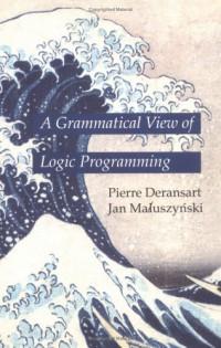 a-grammatical-view-of-logic-programming-logic-programming