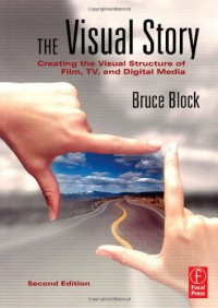 the-visual-story-creating-the-visual-structure-of-film-tv-and-digital-media