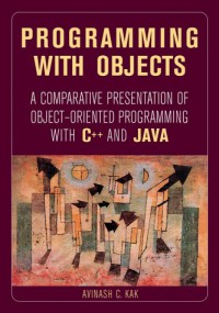 programming-with-objects-a-comparative-presentation-of-object-oriented-programming-with-c-and-java