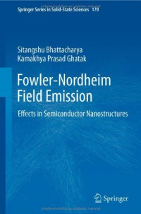 fowler-nordheim-field-emission-effects-in-semiconductor-nanostructures-springer-series-in-solid-state-sciences-vol-170