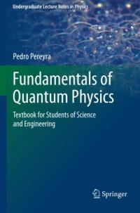 fundamentals-of-quantum-physics-textbook-for-students-of-science-and-engineering-undergraduate-lecture-notes-in-physics