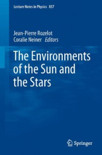 the-environments-of-the-sun-and-the-stars-lecture-notes-in-physics