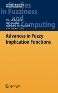 advances-in-fuzzy-implication-functions-studies-in-fuzziness-and-soft-computing