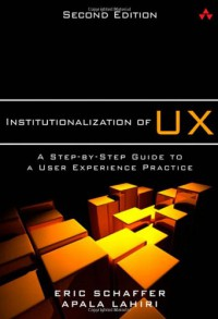 institutionalization-of-ux-a-step-by-step-guide-to-a-user-experience-practice-2nd-edition