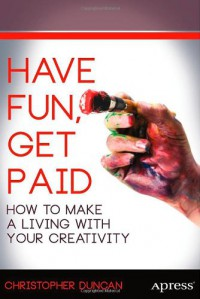 have-fun-get-paid-how-to-make-a-living-with-your-creativity