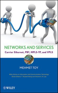 networks-and-services-carrier-ethernet-pbt-mpls-tp-and-vpls-information-and-communication-technology-series