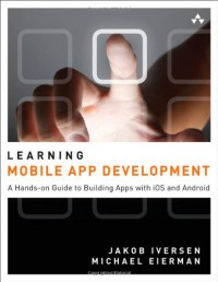 learning-mobile-app-development-a-hands-on-guide-to-building-apps-with-ios-and-android