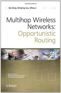 multihop-wireless-networks-opportunistic-routing-wireless-communications-and-mobile-computing