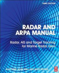 radar-and-arpa-manual-third-edition-radar-ais-and-target-tracking-for-marine-radar-users