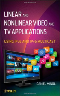 linear-and-non-linear-video-and-tv-applications-using-ipv6-and-ipv6-multicast