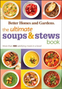 the-ultimate-soups-stews-book-more-than-400-satisfying-meals-in-a-bowl