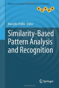similarity-based-pattern-analysis-and-recognition-advances-in-computer-vision-and-pattern-recognition