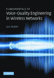 fundamentals-of-voice-quality-engineering-in-wireless-networks