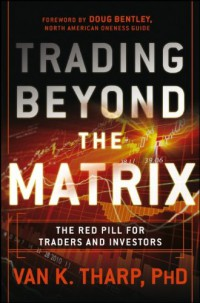 trading-beyond-the-matrix-the-red-pill-for-traders-and-investors