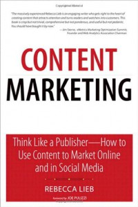 content-marketing-think-like-a-publisher-how-to-use-content-to-market-online-and-in-social-media-que-biz-tech