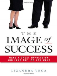 the-image-of-success-make-a-great-impression-and-land-the-job-you-want