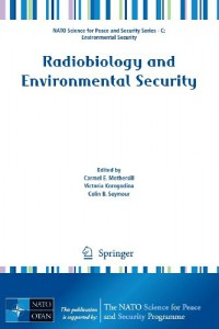 radiobiology-and-environmental-security-nato-science-for-peace-and-security-series-c-environmental-security