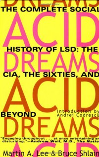 acid-dreams-the-complete-social-history-of-lsd-the-cia-the-sixties-and-beyond
