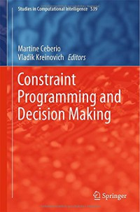 constraint-programming-and-decision-making-studies-in-computational-intelligence
