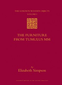 the-gordion-wooden-objects-volume-1-the-furniture-from-tumulus-mm-2-vols-culture-and-history-of-the-ancient-near-east