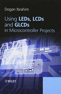 using-leds-lcds-and-glcds-in-microcontroller-projects
