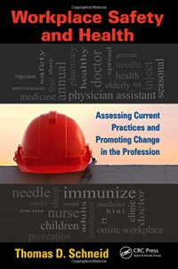 workplace-safety-and-health-assessing-current-practices-and-promoting-change-in-the-profession-occupational-safety-amp-health-guide-series