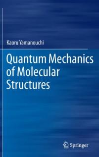 quantum-mechanics-of-molecular-structures