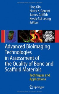 advanced-bioimaging-technologies-in-assessment-of-the-quality-of-bone-and-scaffold-materials-techniques-and-applications