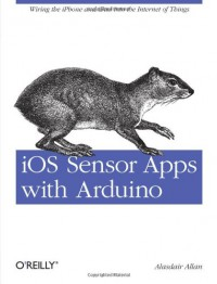 ios-sensor-apps-with-arduino-wiring-the-iphone-and-ipad-into-the-internet-of-things