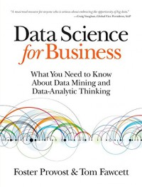 data-science-for-business-what-you-need-to-know-about-data-mining-and-data-analytic-thinking