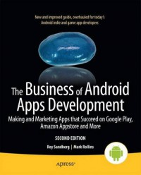 the-business-of-android-apps-development-making-and-marketing-apps-that-succeed-on-google-play-amazon-appstore-and-more
