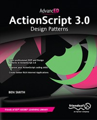 advanced-actionscript-3-0-design-patterns-friends-of-ed-adobe-learning-library