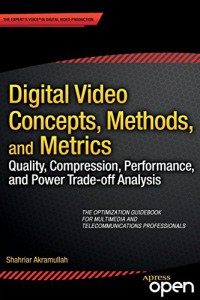 digital-video-concepts-methods-and-metrics-quality-compression-performance-and-power-trade-off-analysis