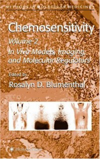 chemosensitivity-volume-ii-in-vivo-models-imaging-and-molecular-regulators-methods-in-molecular-medicine