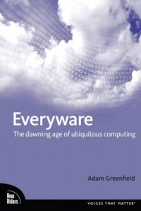 everyware-the-dawning-age-of-ubiquitous-computing