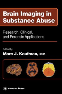 brain-imaging-in-substance-abuse-research-clinical-and-forensic-applications-forensic-science-and-medicine