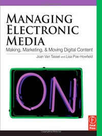 managing-electronic-media-making-marketing-and-moving-digital-content