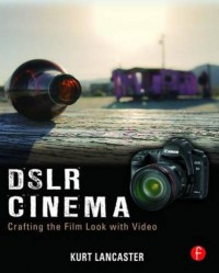 dslr-cinema-crafting-the-film-look-with-video