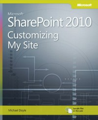 microsoft-sharepoint-2010-customizing-my-site-harness-the-power-of-social-computing-in-microsoft-sharepoint-business-skills