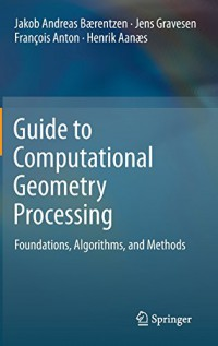 guide-to-computational-geometry-processing-foundations-algorithms-and-methods